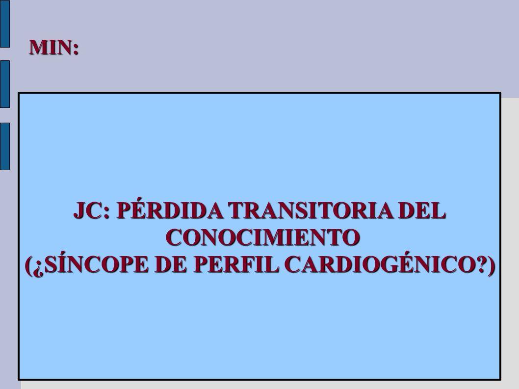 JC: PÉRDIDA TRANSITORIA DEL (¿SÍNCOPE DE PERFIL CARDIOGÉNICO )