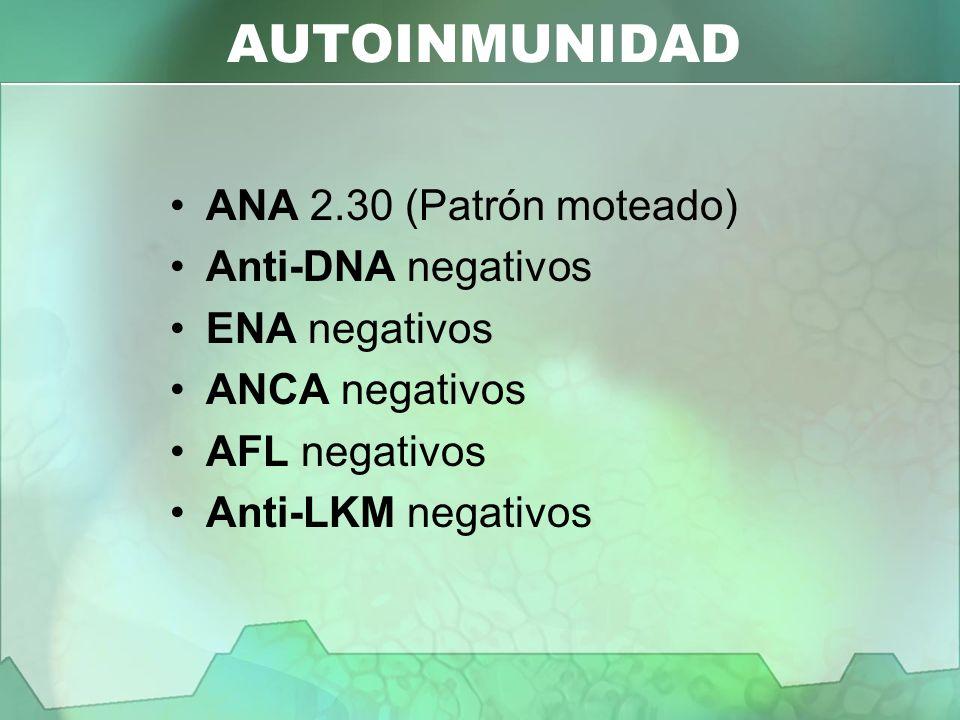 AUTOINMUNIDAD ANA 2.30 (Patrón moteado) Anti-DNA negativos