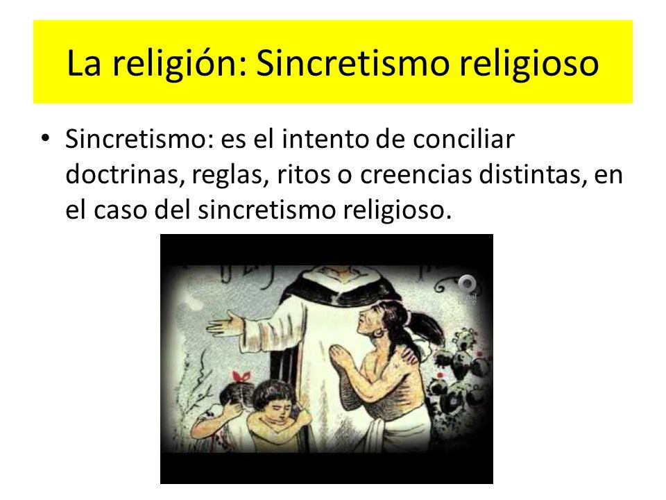 La religión: Sincretismo religioso