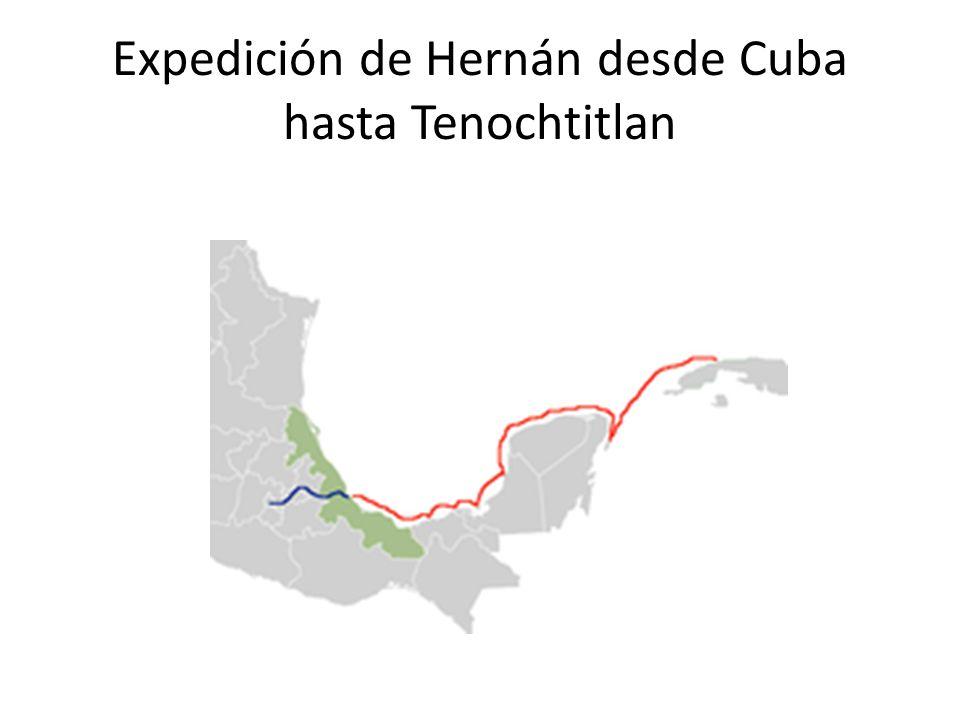 Expedición de Hernán desde Cuba hasta Tenochtitlan