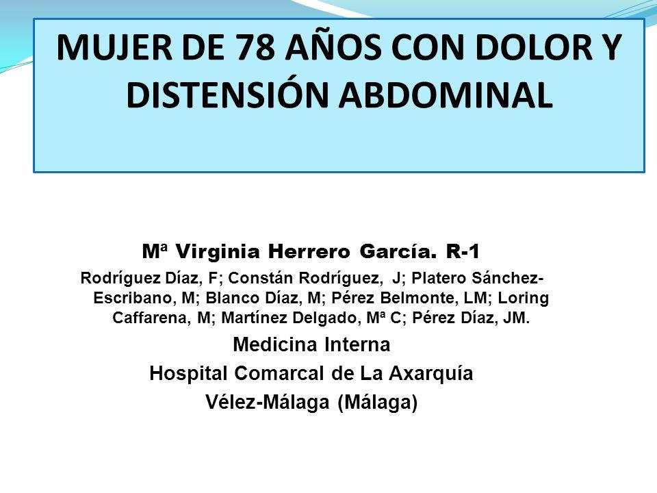 MUJER DE 78 AÑOS CON DOLOR Y DISTENSIÓN ABDOMINAL