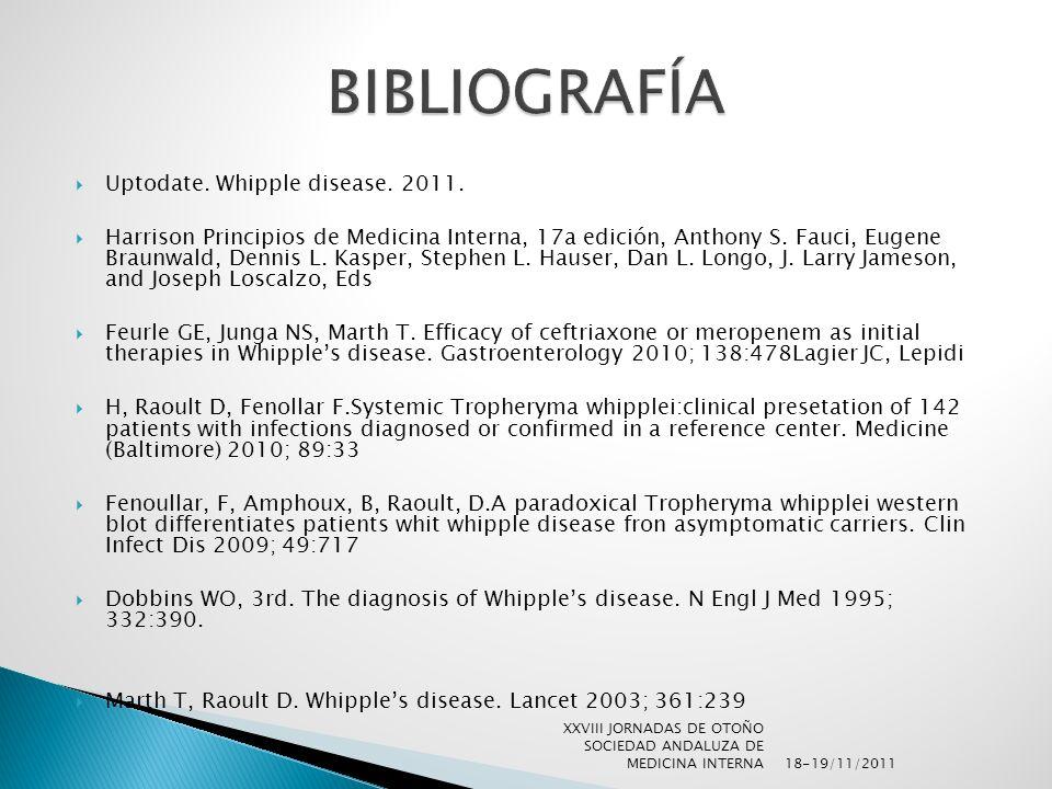 BIBLIOGRAFÍA Uptodate. Whipple disease. 2011.
