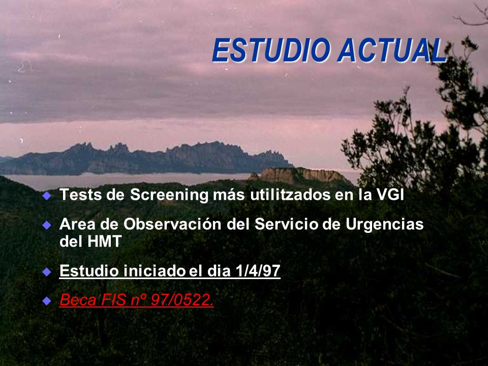 ESTUDIO ACTUAL Tests de Screening más utilitzados en la VGI