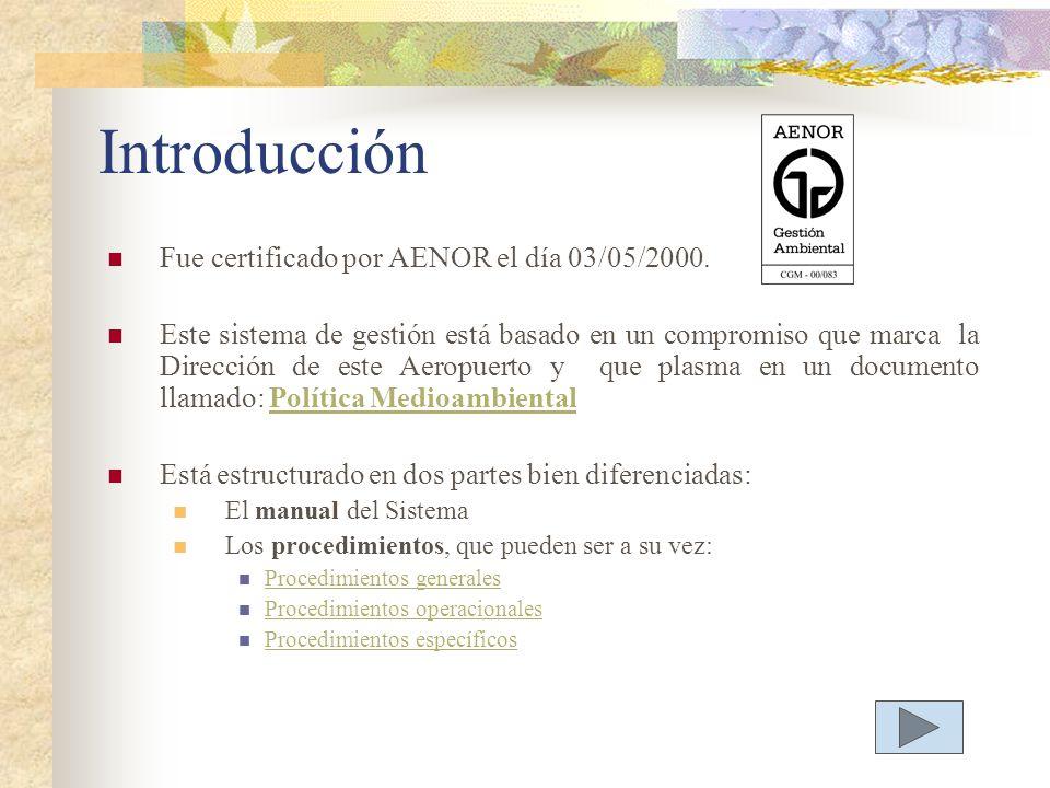 Introducción Fue certificado por AENOR el día 03/05/2000.