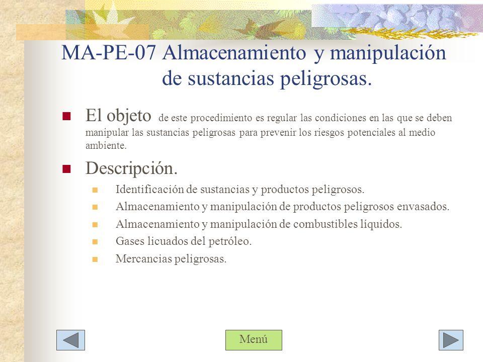 MA-PE-07 Almacenamiento y manipulación de sustancias peligrosas.