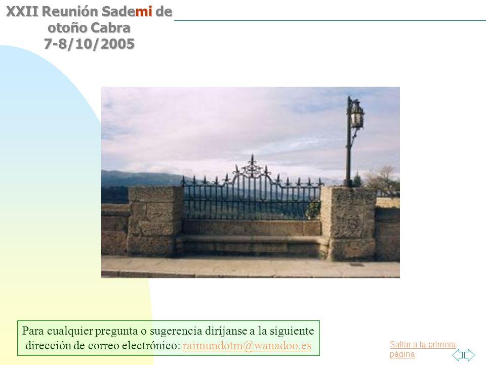 Para cualquier pregunta o sugerencia diríjanse a la siguiente dirección de correo electrónico: raimundotm@wanadoo.es