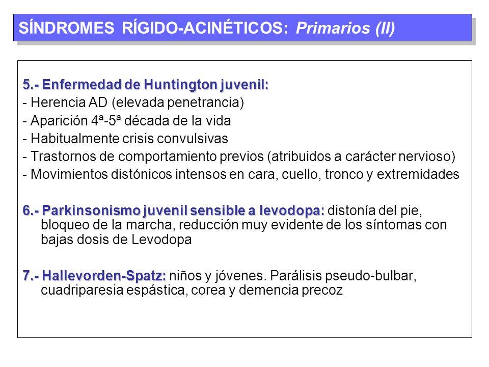SÍNDROMES RÍGIDO-ACINÉTICOS: Primarios (II)