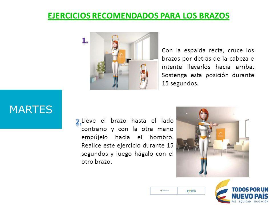 MARTES EJERCICIOS RECOMENDADOS PARA LOS BRAZOS 1. 2.