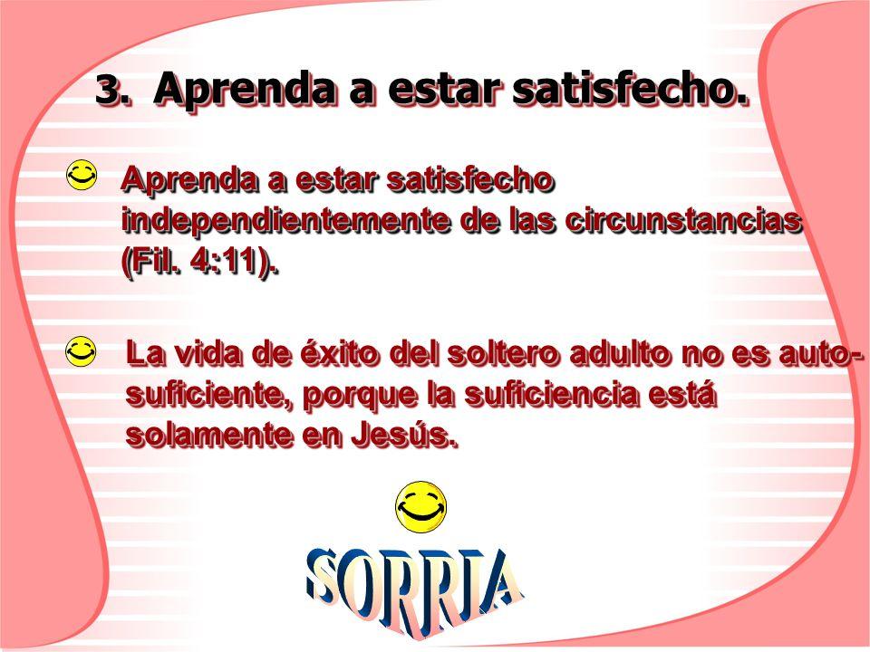 SORRIA 3. Aprenda a estar satisfecho.