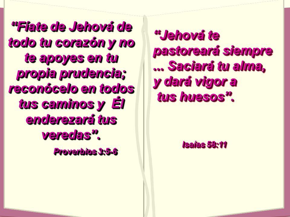 Jehová te pastoreará siempre ... Saciará tu alma,