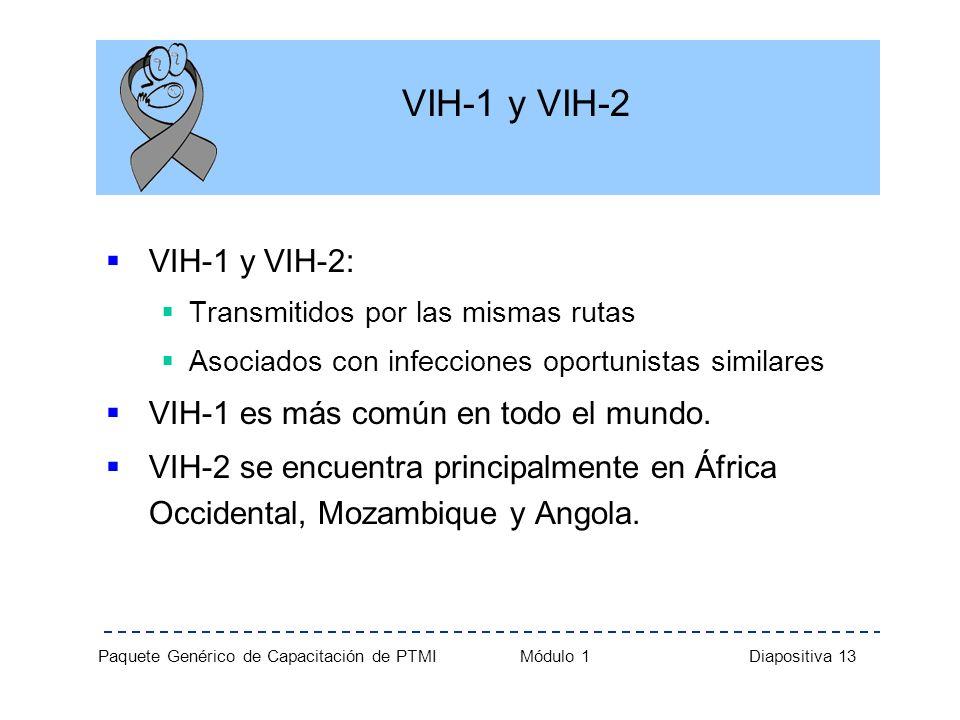 VIH-1 y VIH-2 VIH-1 y VIH-2: VIH-1 es más común en todo el mundo.