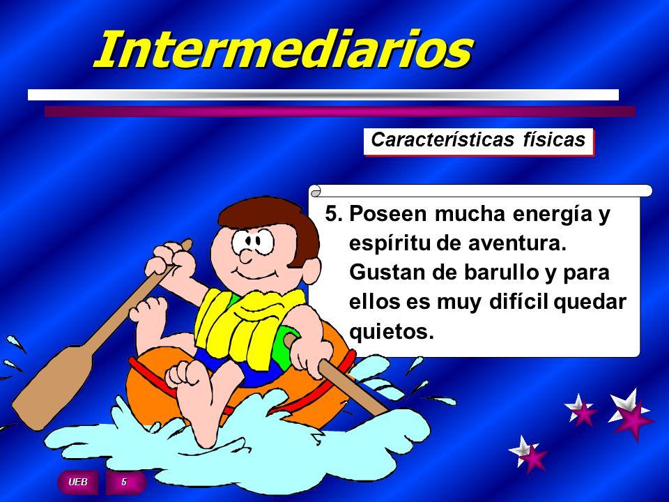Intermediarios 5. Poseen mucha energía y espíritu de aventura.