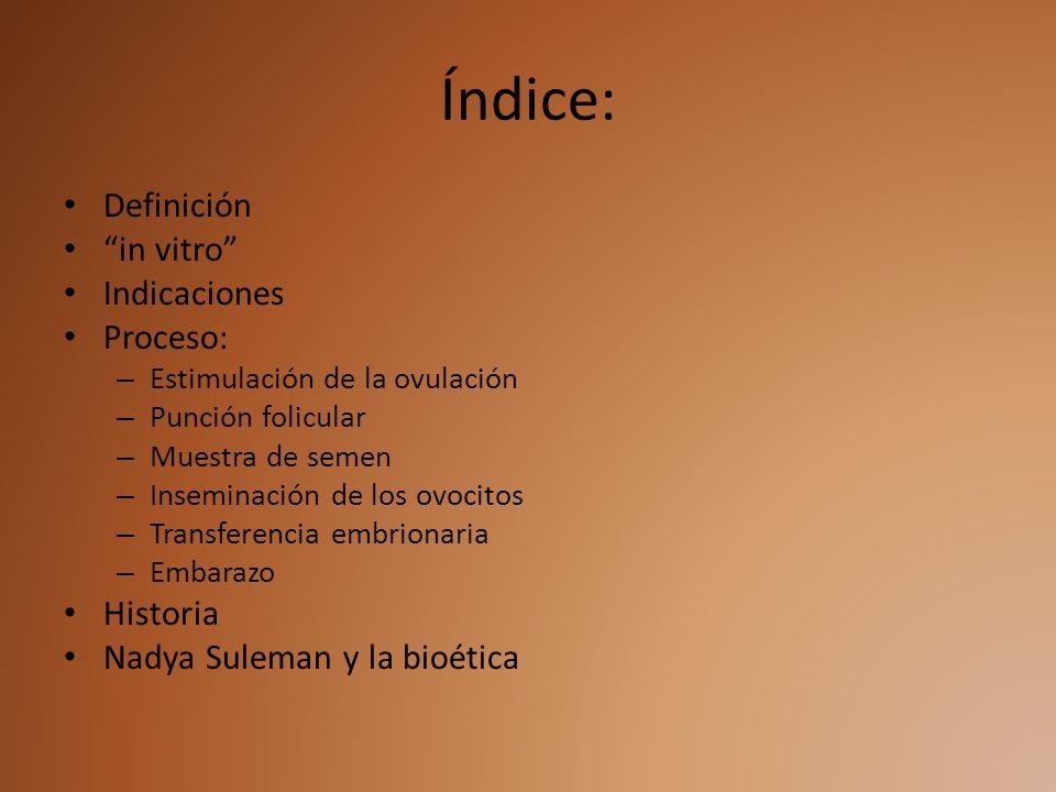 Índice: Definición in vitro Indicaciones Proceso: Historia