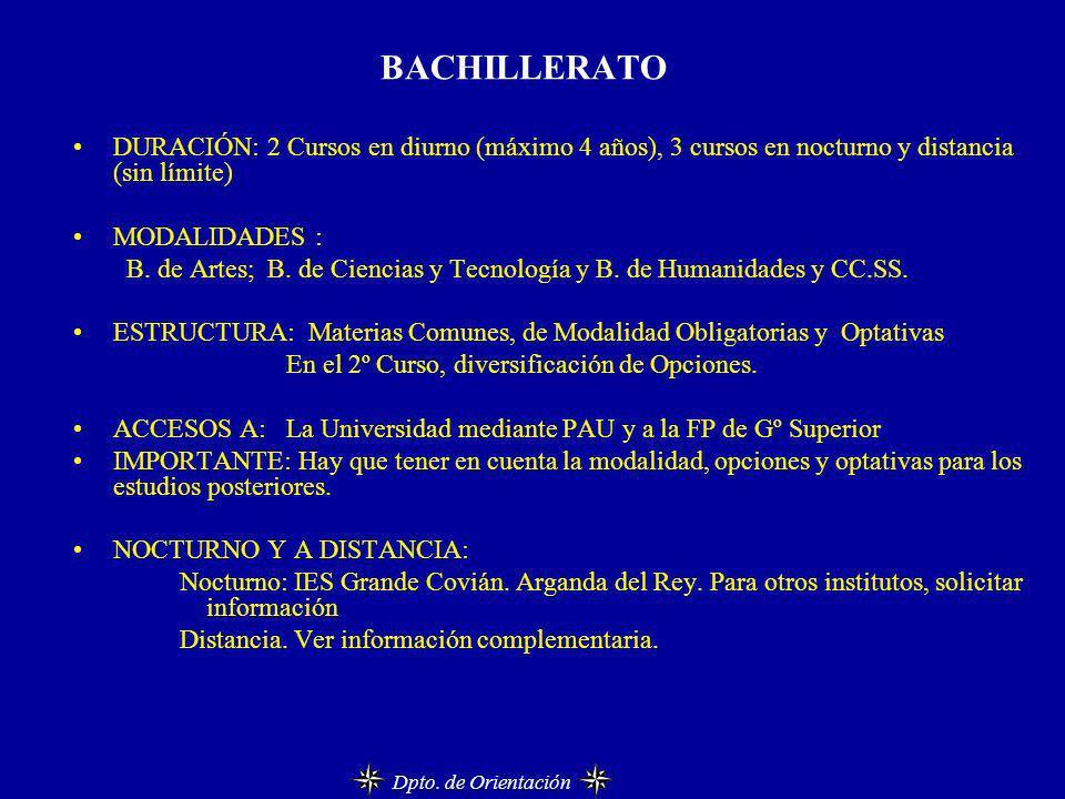 BACHILLERATO DURACIÓN: 2 Cursos en diurno (máximo 4 años), 3 cursos en nocturno y distancia (sin límite)