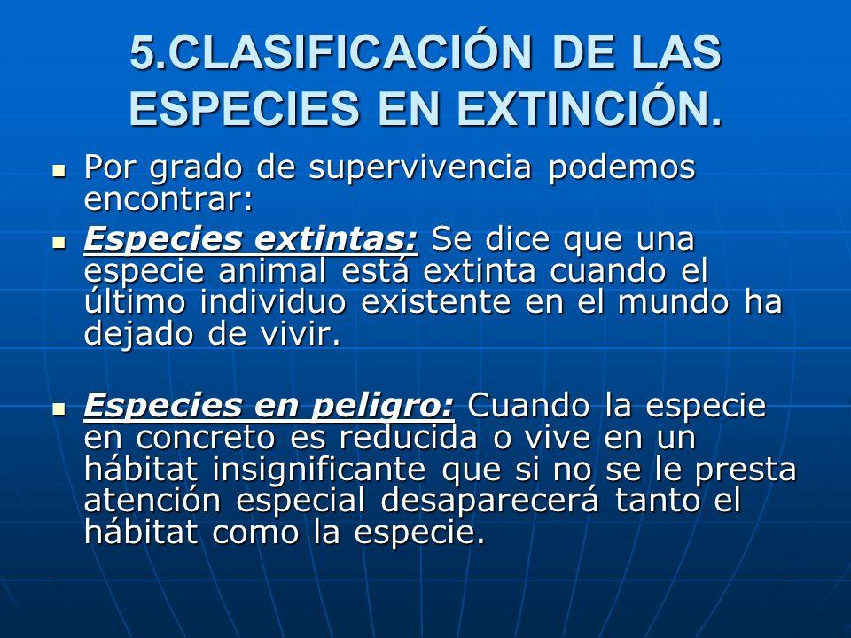 5.CLASIFICACIÓN DE LAS ESPECIES EN EXTINCIÓN.