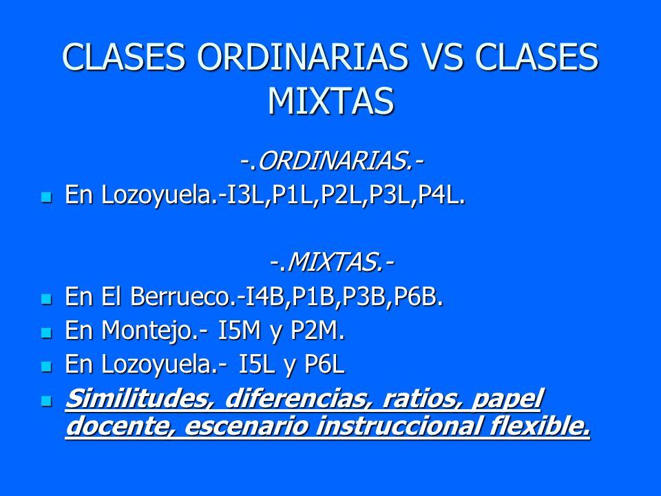 CLASES ORDINARIAS VS CLASES MIXTAS
