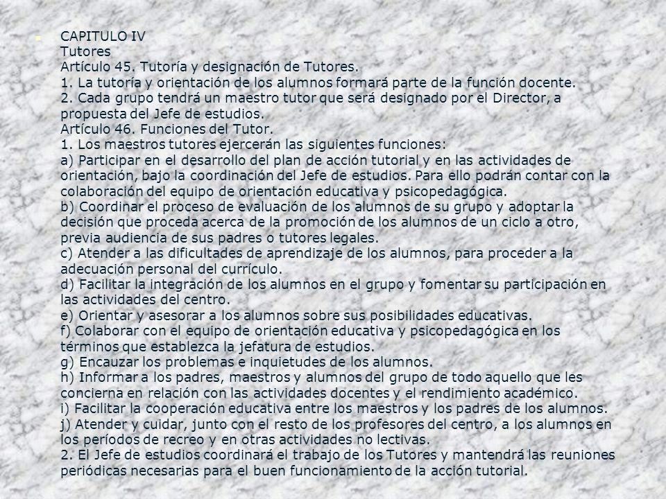 CAPITULO IV Tutores Artículo 45. Tutoría y designación de Tutores. 1