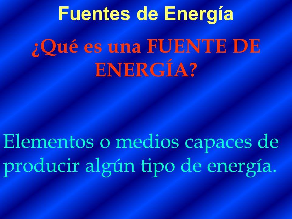 ¿Qué es una FUENTE DE ENERGÍA