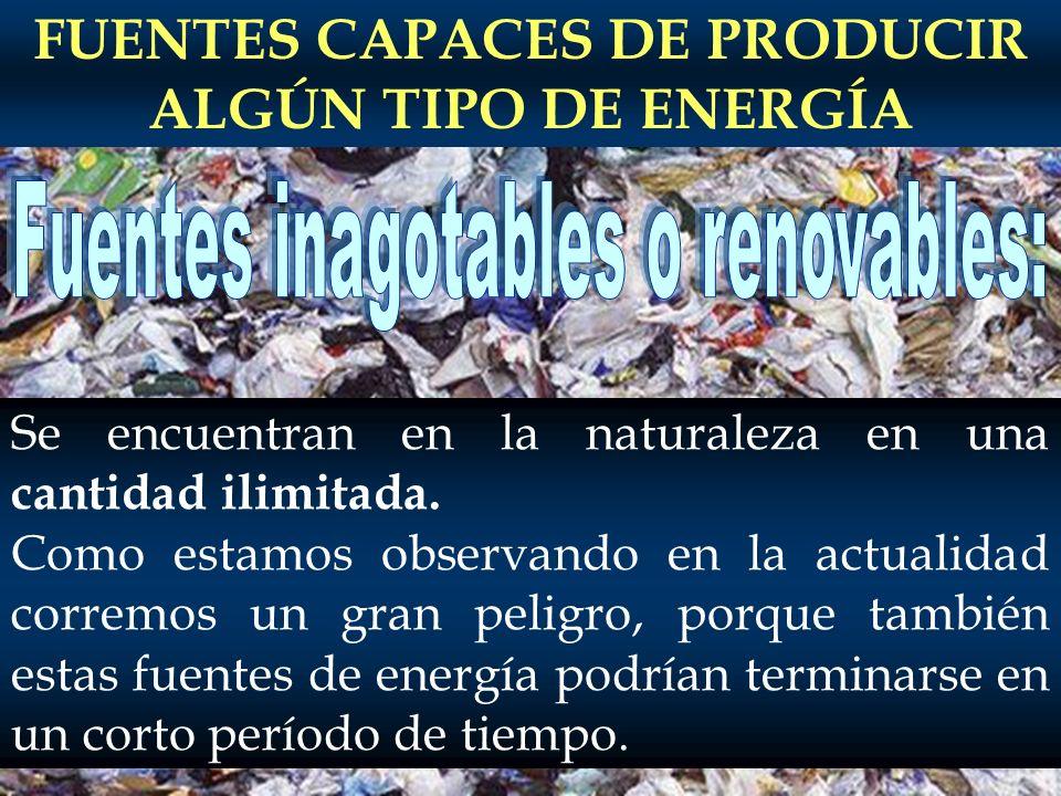 FUENTES CAPACES DE PRODUCIR ALGÚN TIPO DE ENERGÍA