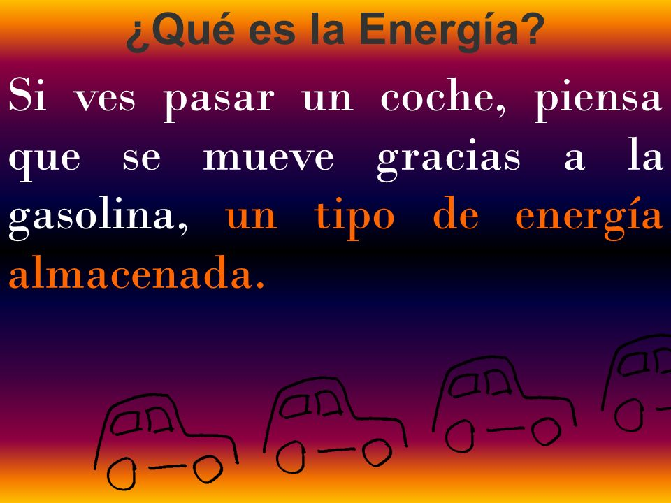 ¿Qué es la Energía.