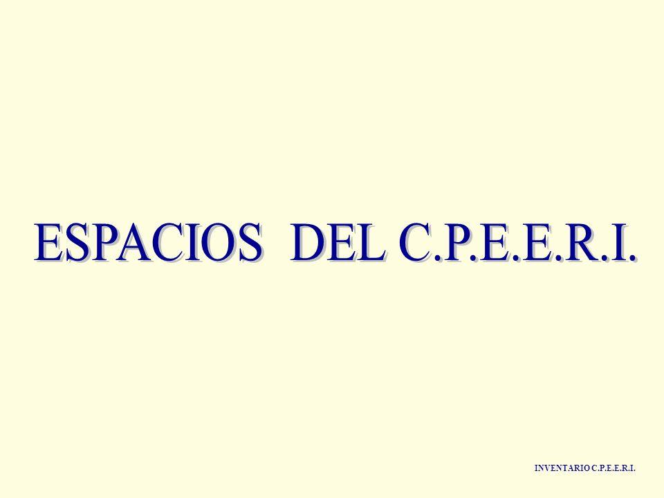 ESPACIOS DEL C.P.E.E.R.I. INVENTARIO C.P.E.E.R.I.