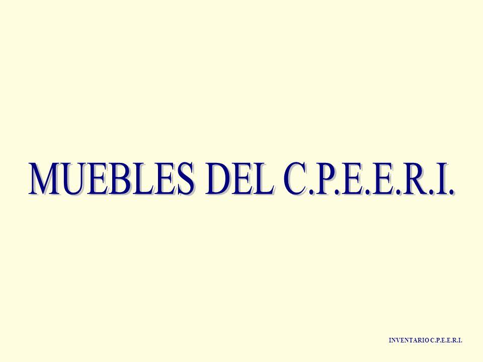 MUEBLES DEL C.P.E.E.R.I. INVENTARIO C.P.E.E.R.I.
