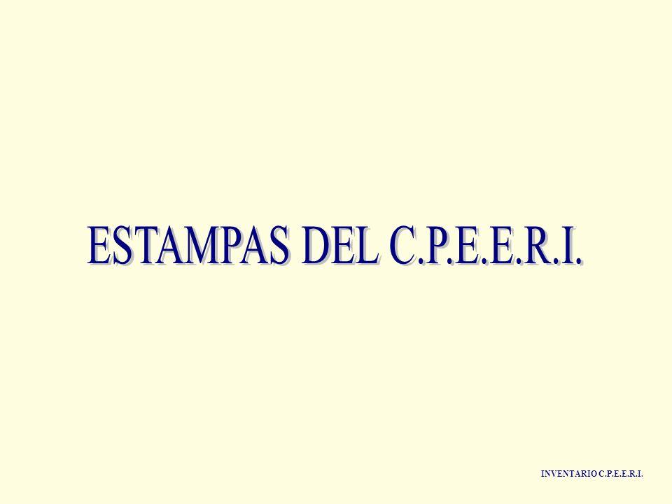 ESTAMPAS DEL C.P.E.E.R.I. INVENTARIO C.P.E.E.R.I.