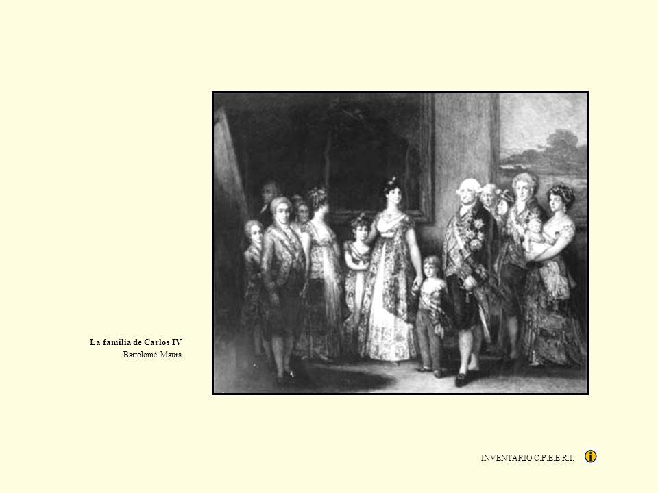 La familia de Carlos IV Bartolomé Maura INVENTARIO C.P.E.E.R.I.