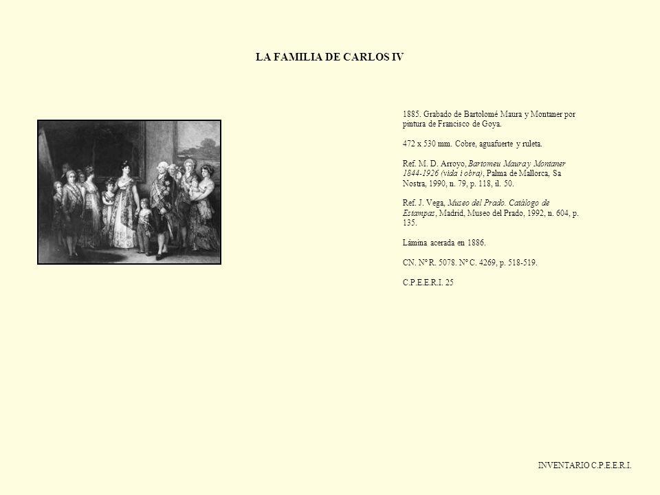 LA FAMILIA DE CARLOS IV 1885. Grabado de Bartolomé Maura y Montaner por pintura de Francisco de Goya.