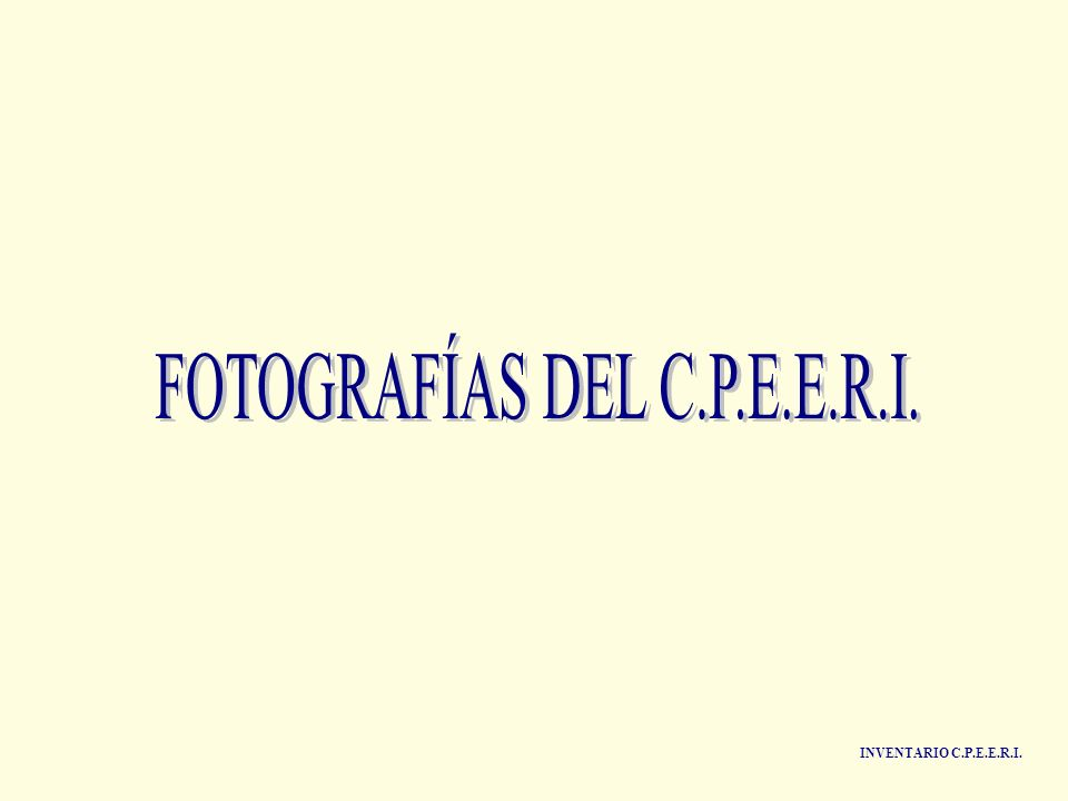 FOTOGRAFÍAS DEL C.P.E.E.R.I.