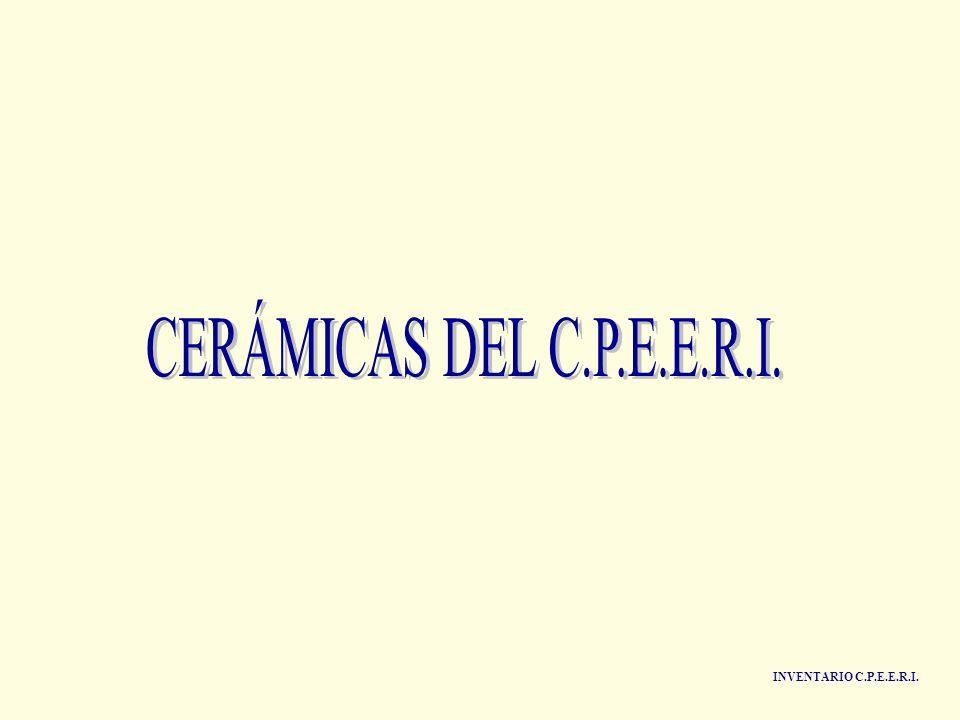 CERÁMICAS DEL C.P.E.E.R.I. INVENTARIO C.P.E.E.R.I.
