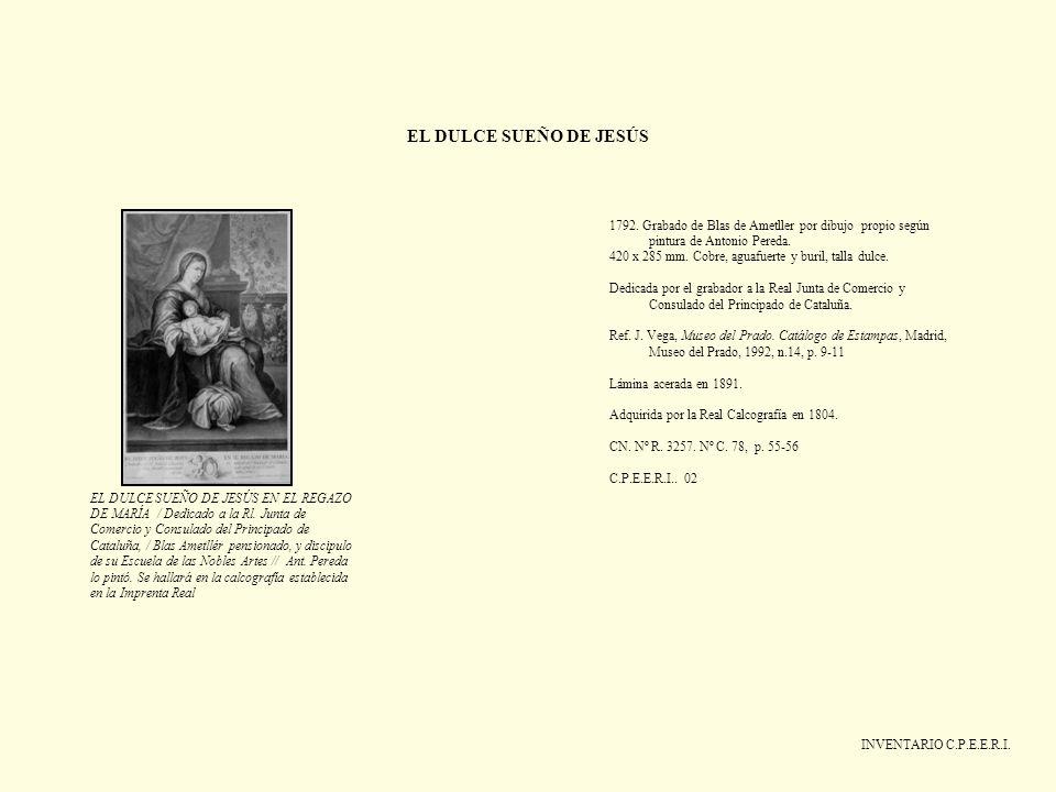 EL DULCE SUEÑO DE JESÚS1792. Grabado de Blas de Ametller por dibujo propio según pintura de Antonio Pereda.