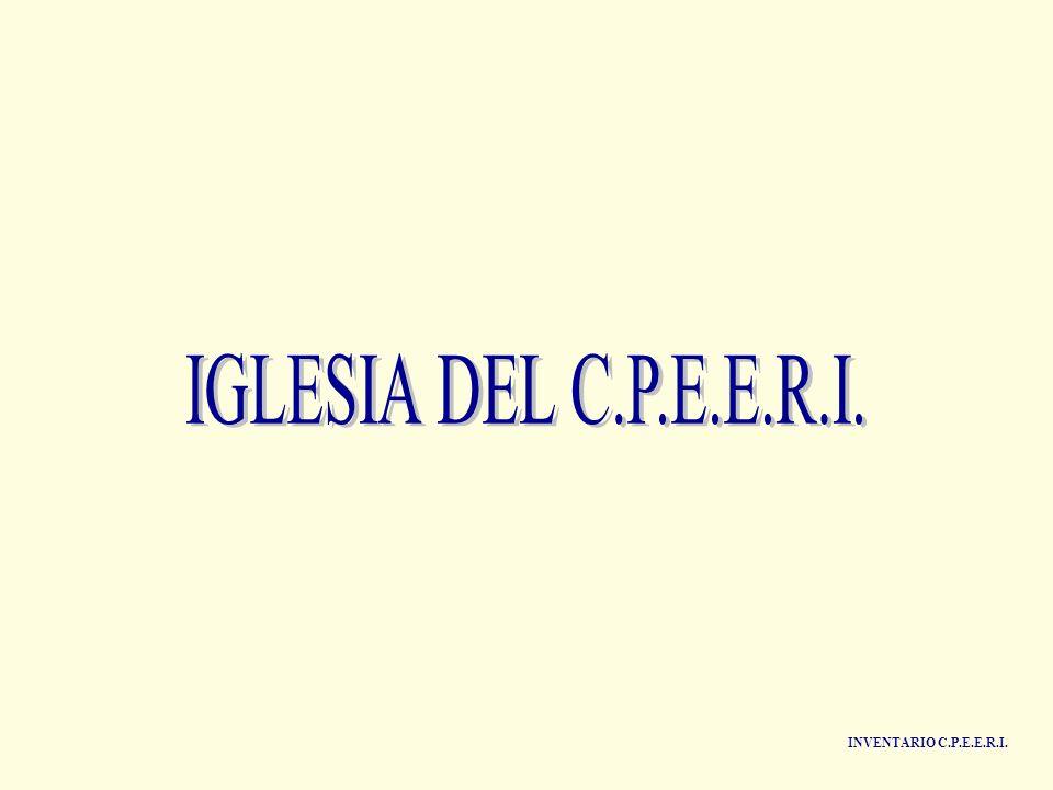 IGLESIA DEL C.P.E.E.R.I. INVENTARIO C.P.E.E.R.I.