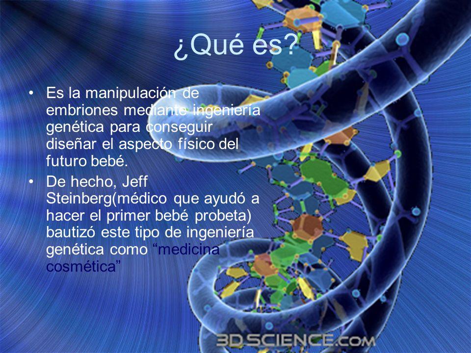 ¿Qué es Es la manipulación de embriones mediante ingeniería genética para conseguir diseñar el aspecto físico del futuro bebé.