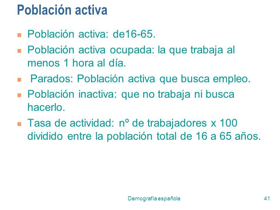 Población activa Población activa: de16-65.