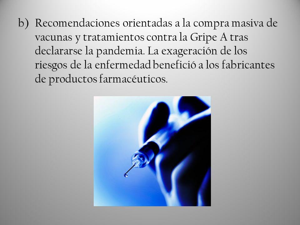 Recomendaciones orientadas a la compra masiva de vacunas y tratamientos contra la Gripe A tras declararse la pandemia.