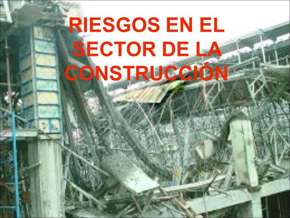 RIESGOS EN EL SECTOR DE LA CONSTRUCCIÓN