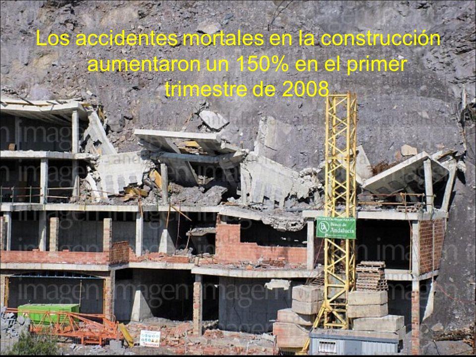 Los accidentes mortales en la construcción aumentaron un 150% en el primer trimestre de 2008
