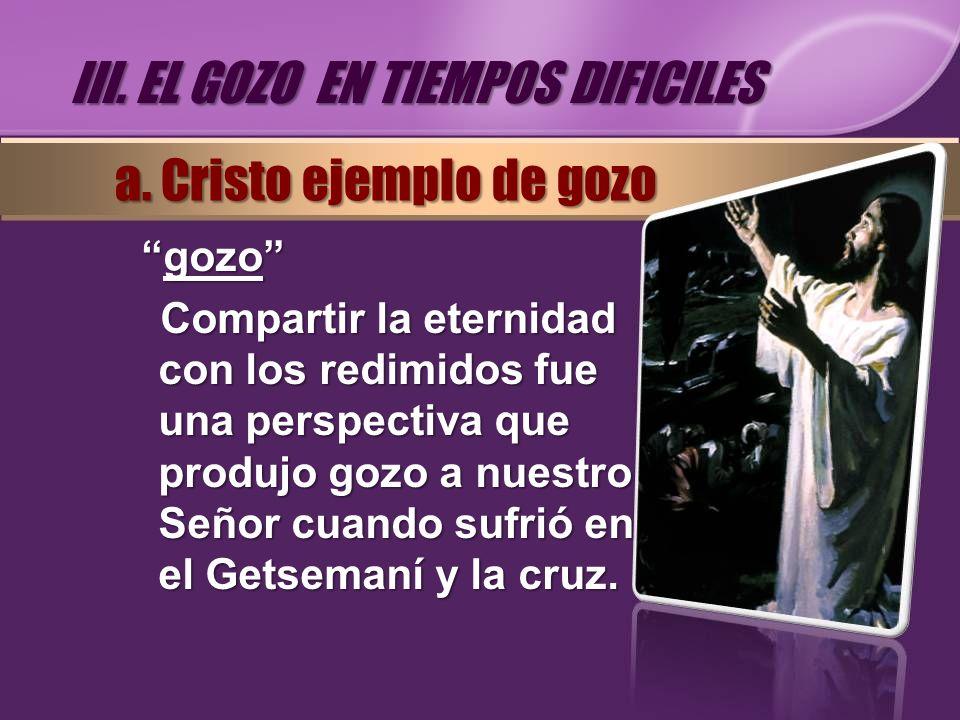 III. EL GOZO EN TIEMPOS DIFICILES