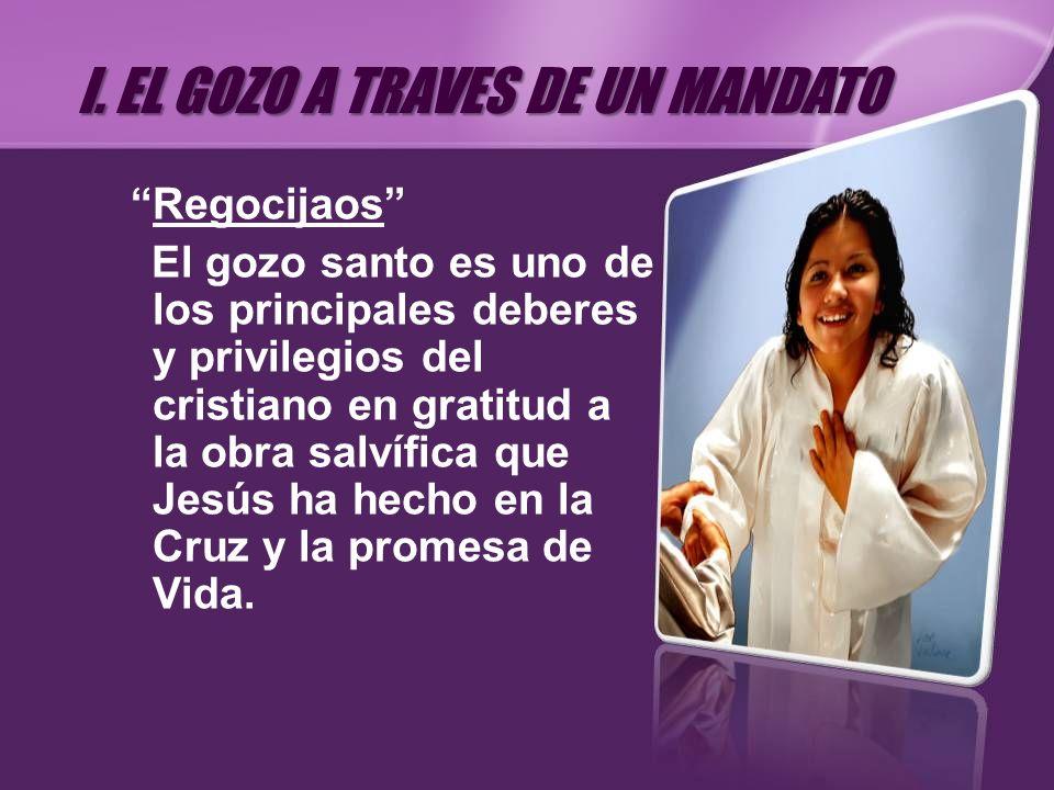 I. EL GOZO A TRAVES DE UN MANDATO