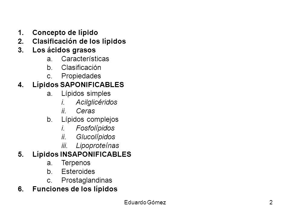Clasificación de los lípidos Los ácidos grasos Características