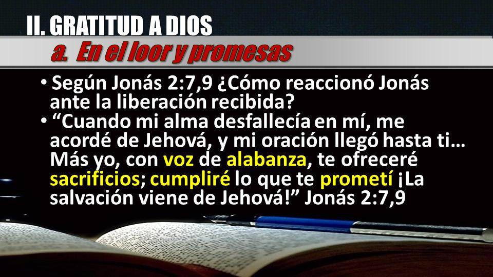 II. GRATITUD A DIOS a. En el loor y promesas