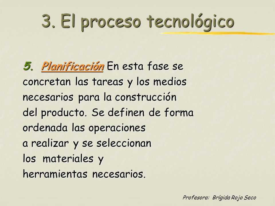 3. El proceso tecnológico