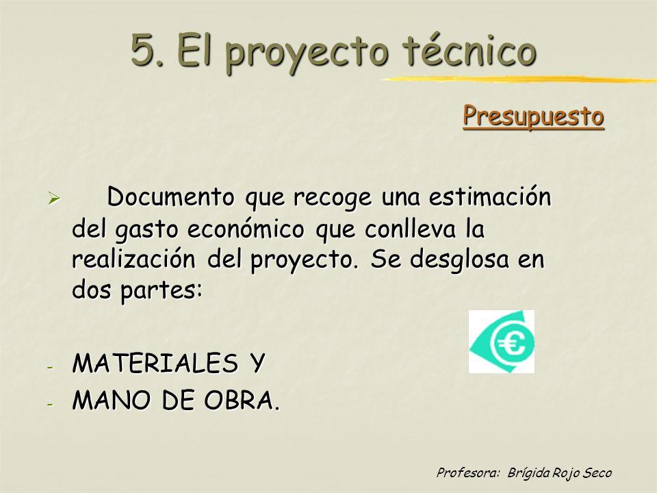 5. El proyecto técnico Presupuesto.
