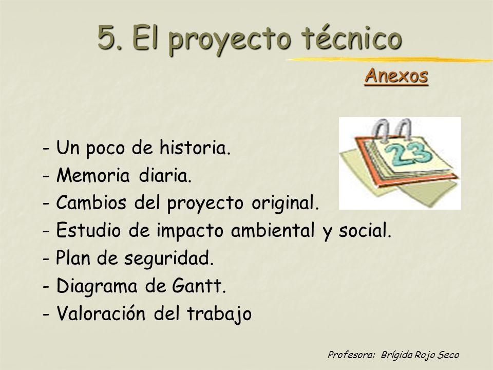 5. El proyecto técnico Anexos - Un poco de historia. - Memoria diaria.