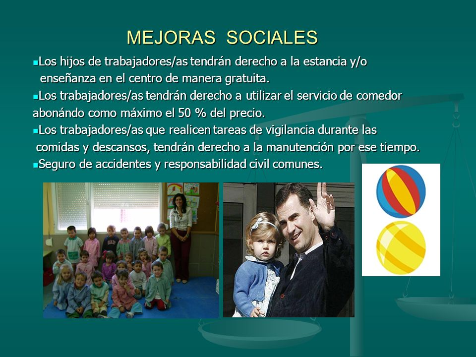 MEJORAS SOCIALES Los hijos de trabajadores/as tendrán derecho a la estancia y/o. enseñanza en el centro de manera gratuita.