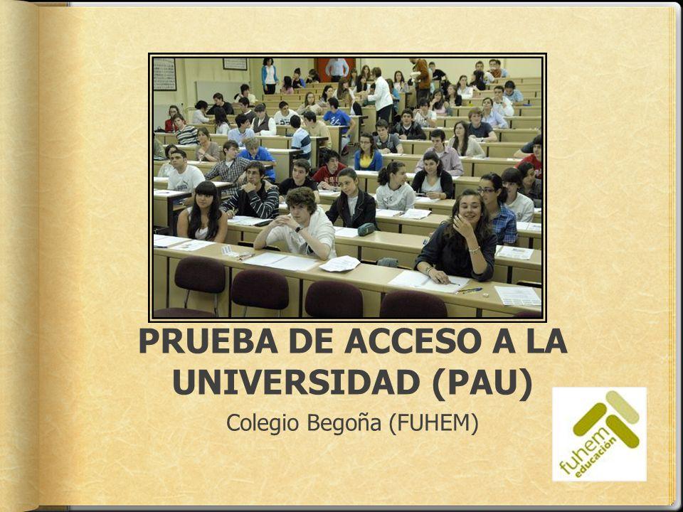 PRUEBA DE ACCESO A LA UNIVERSIDAD (PAU)