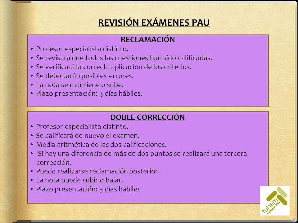 REVISIÓN EXÁMENES PAU RECLAMACIÓN DOBLE CORRECCIÓN