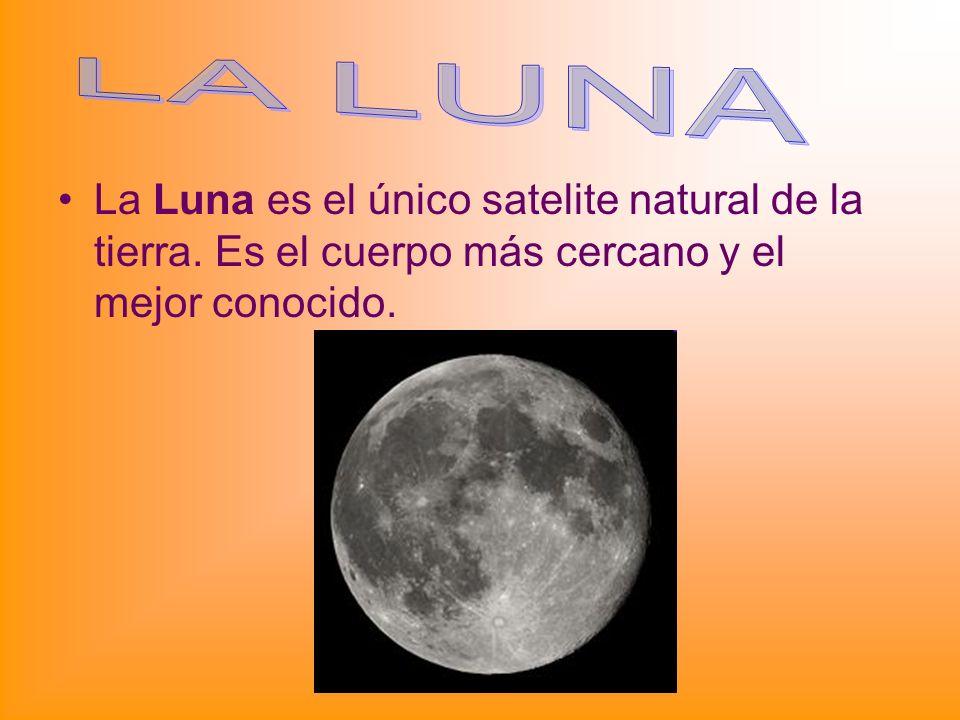 LA LUNA La Luna es el único satelite natural de la tierra.