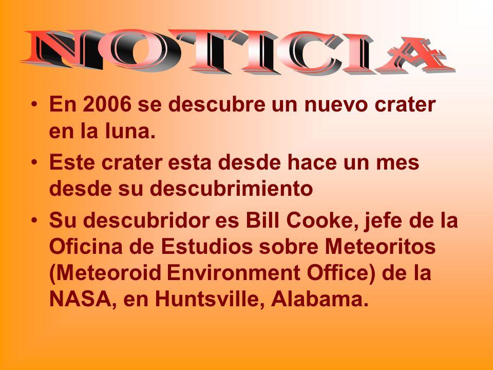 NOTICIA En 2006 se descubre un nuevo crater en la luna.